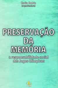 Preservação da memória - a responsabilidade social dos Jogos Olímpicos