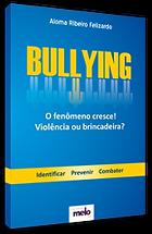 Bullying O fenômeno cresce! Violência ou brincadeia?