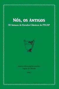 Nós, os Antigos - XI Semana de Estudos Clássicos da FEUSP