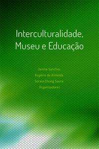 Interculturalidade, Museu e Educação