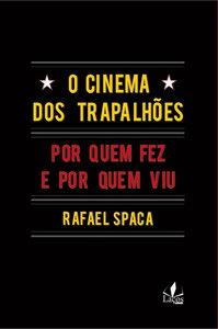 O Cinema dos Trapalhões - Por Quem Fez e Por Quem Viu