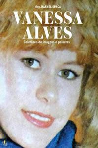 Vanessa Alves - Coletânea de imagens e palavras
