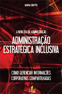 Administração Estrategica Inclusiva - A nova era da Administração Inclusiva