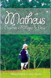 Matheus Presente e Milagre de Deus
