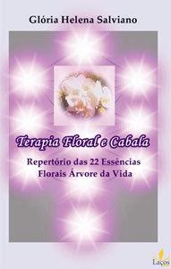 Terapia Floral e Cabala - Repertório das 22 essências florais Árvore da Vida