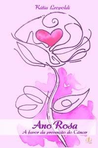 Ano Rosa - A favor da prevenção do câncer