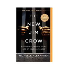 """""""The New Jim Crow"""" by Michelle Alexander"""