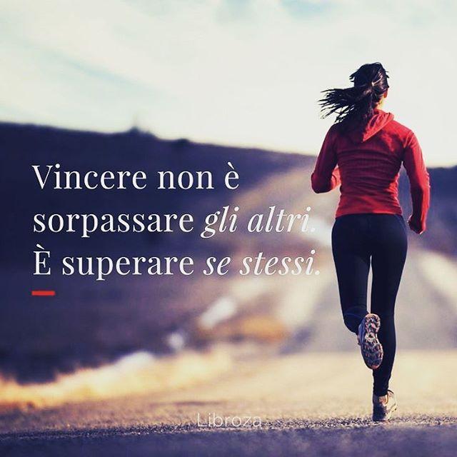 Superare se stessi è la vera vittoria!