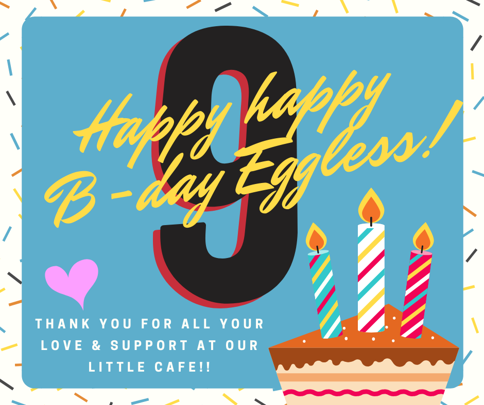 Happy Birthday Eggless! 9 years old!