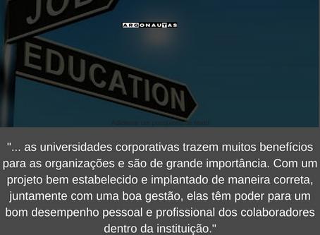 Mas, me explica aí, qual a importância da universidade corporativa para as instituições?
