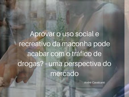 Aprovar o uso social e recreativo da maconha pode acabar com o tráfico de drogas?