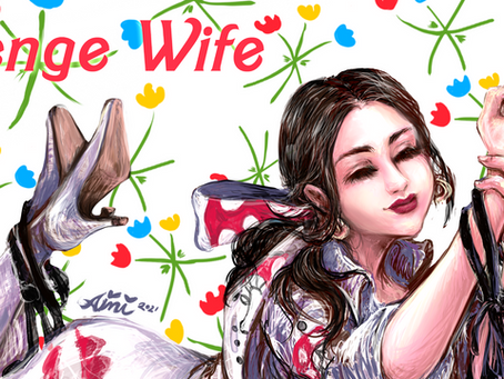 A love letter to: Revenge Wife