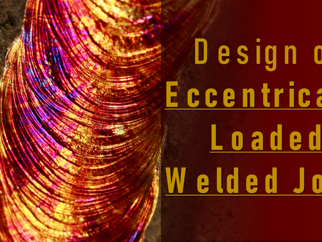 Eccentrically Loaded Welded Joints