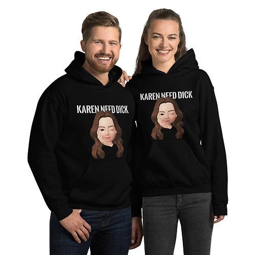 Karen Needs Dick Hoodie (Remix Edition)