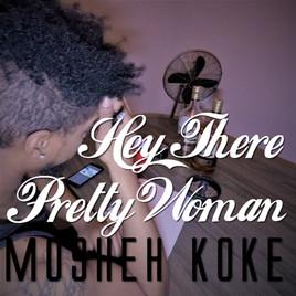 Mosheh Koke - Hey There Pretty Woman Cover