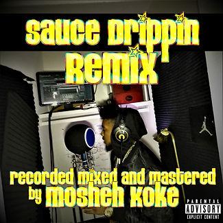 Mosheh Koke - Sauce Drippin Remix