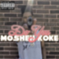 Mosheh Koke - Do You Cover