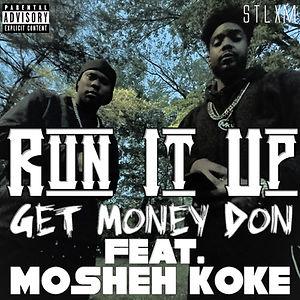 Get Money Don - Run It Up (Feat. Mosheh Koke) Cove