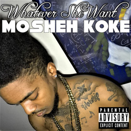 Mosheh Koke - Whatever She Want Cover