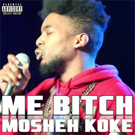Mosheh Koke - Me Bitch Cover