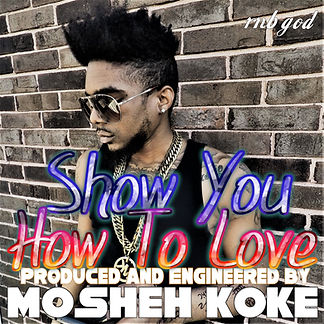 Mosheh Koke - Show You How To Love Cover