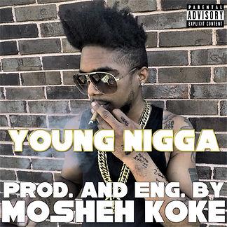 Mosheh Koke - Young Nigga