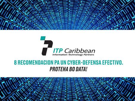 ITP Caribbean ta presenta: 8 recomendacion pa un Cyber-Defensa Efectivo.