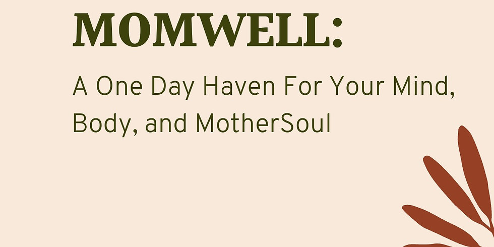MomWell: A Half-Day Haven For Your Mind, Body and MotherSoul