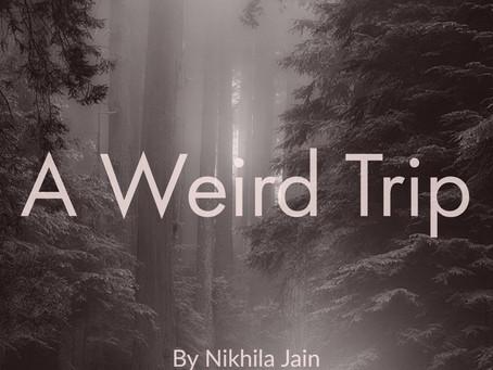 A Weird  Trip