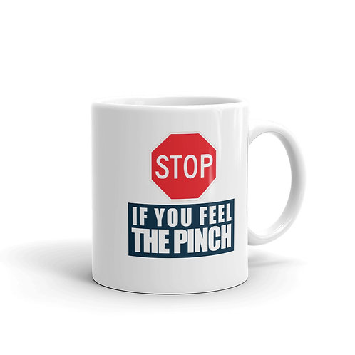 MUG - STOP FOR THE PINCH