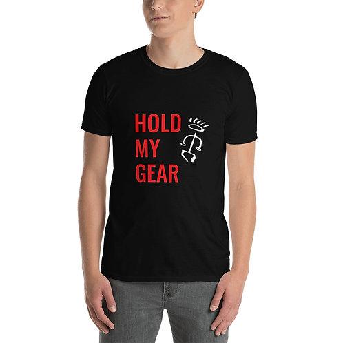 Unisex T-Shirt - Hold My Gear