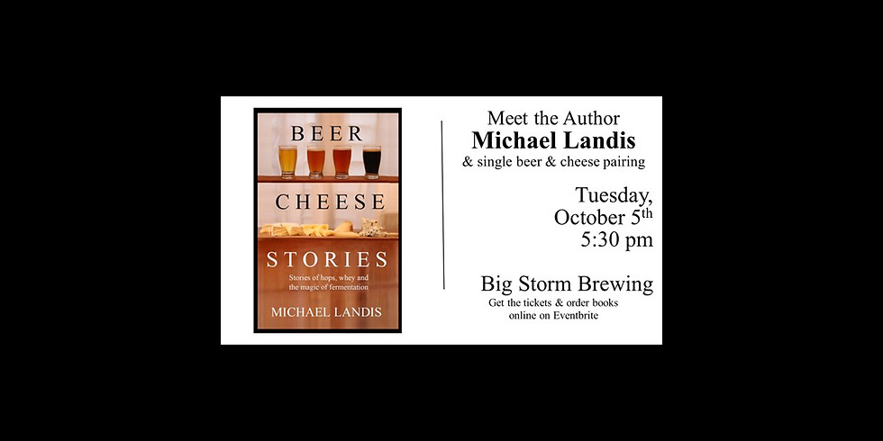 Big Storm Brewing - Beer, Cheese pairing & book signing