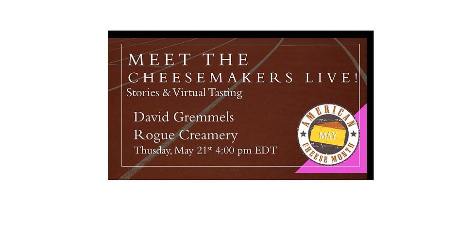David Gremmels Rogue Creamery - Webinar & Virtual Cheese Tasting