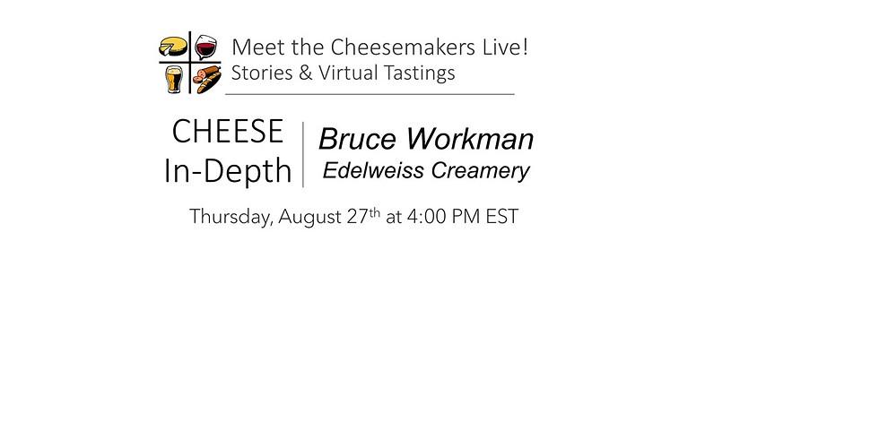 Bruce Workman - Edelweiss Creamery