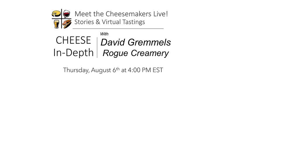 David Gremmels Rogue Creamery – Bold & Brave!