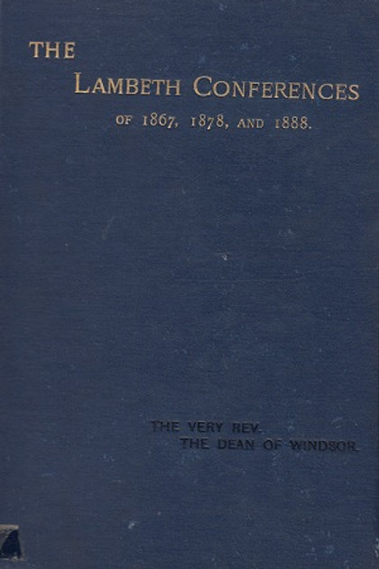The Lambeth Conferences of 1867, 1878, and 1888