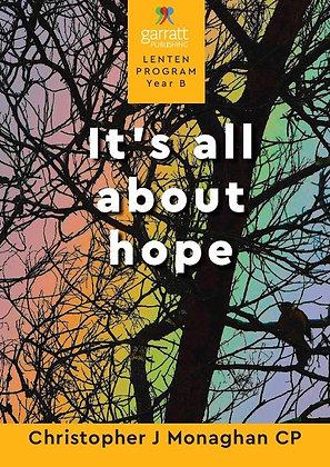 It's All About Hope: Lenten Programme Year B
