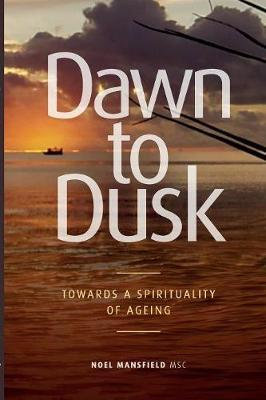 Dawn to Dusk: Towards a Spirituality of Aging