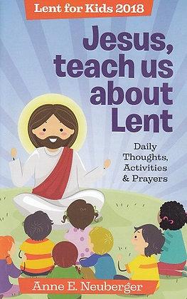 Jesus, teach us about Lent