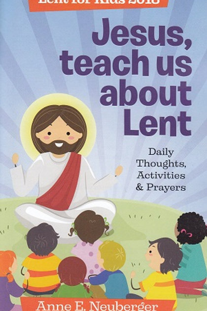 Jesus, teach us about Lent