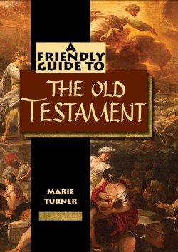 A Friendly Guide to The Old Testament