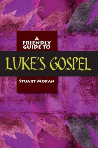 A Friendly Guide to Luke's Gospel