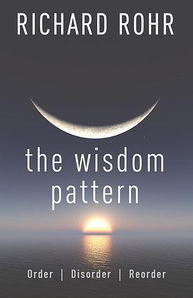 The Wisdom Pattern: Order, Disorder, Reorder