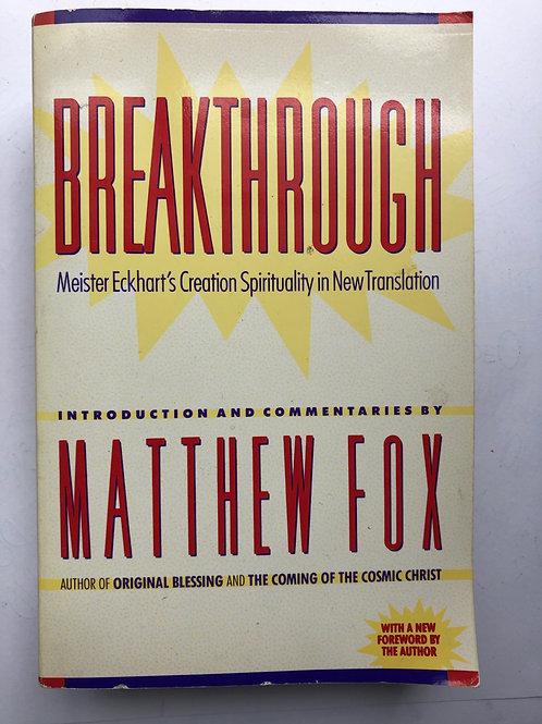 Meister Eckhart & Matthew Fox (trans.) Breakthrough