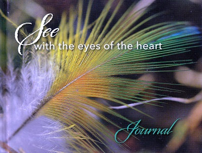 See With the Eyes of the Heart - Journal
