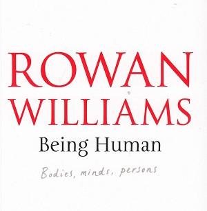 Rowan Williams: Being Human