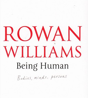Rowan Williams: Being Human