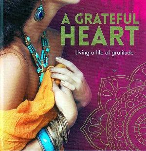 A Grateful Heart: Living a Life of Gratitude