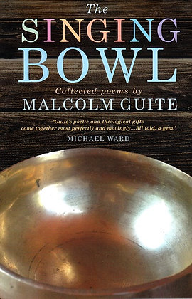 Singing Bowl: Collected Poems by Malcolm Guite