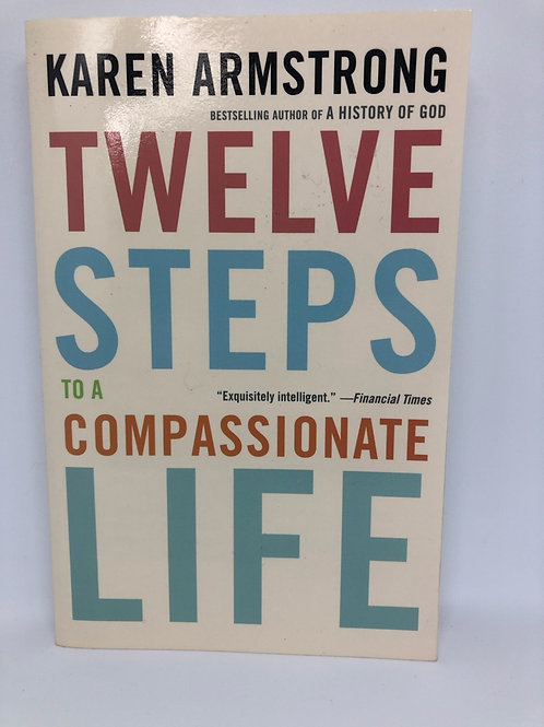 Karen Armstrong 'Twelve Steps to a Compassionate Life'